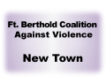 Ft. Berthold Coalition Against Violence New Town