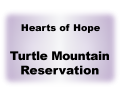Hearts of Hope Turtle Mountain Reservation