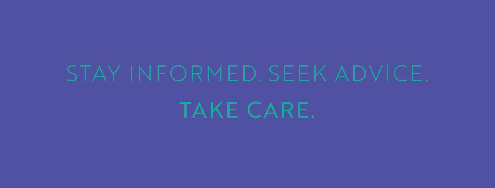 StayInformed-SeekAdvice-TakeCare_1